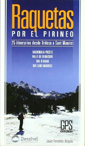 Descargar Libro Raquetas Por El Pirineo - 25 Itinerarios De Ordesa A Sant Maurici Javier Fernandez