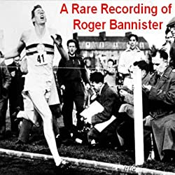 A Rare Recording of Roger Bannister