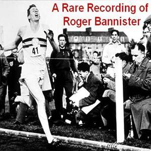 A Rare Recording of Roger Bannister Speech