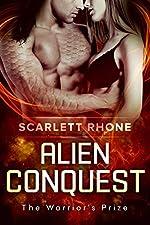 Alien Conquest: (The Warrior's Prize) An Alien SciFi Romance