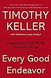 """""""Every Good Endeavor - Connecting Your Work to God's Work"""" av Timothy Keller"""