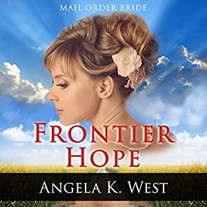 Mail Order Bride: Frontier Hope Audiobook