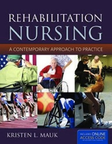 Rehabilitation Nursing: A Contemporary Approach to Practice by Brand: Jones Bartlett Learning