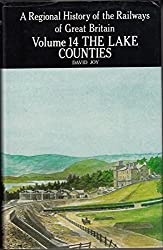 The Regional History of the Railways of Great Britain: The Lake Counties v. 14