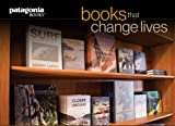 img - for Books That Change Lives: A Sampling from Patagonia Books book / textbook / text book
