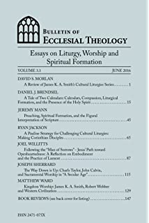 Amazoncom Bulletin Of Ecclesial Theology Essays On Human  Bulletin Of Ecclesial Theology Vol  Essays On Liturgy Worship And  Spiritual
