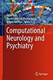 Computational Neurology and Psychiatry (Springer Series in Bio-/Neuroinformatics)