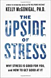 Book Cover for The Upside of Stress: Why Stress Is Good for You, and How to Get Good at It