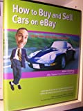 How to Buy and Sell Cars on eBay: Log on now, drive away tomorrow!