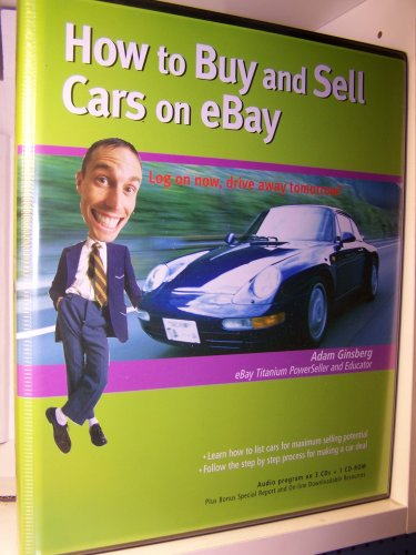 How To Buy And Sell Cars On Ebay Log On Now Drive Away Tomorrow Adam Ginsberg Amazon Com Books