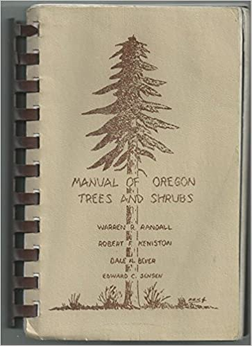 Manual of Oregon Trees and Shrubs, Randall, Warren R.