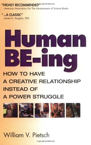 Human BE-ing : How To Have A Better Relationship