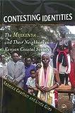 Contesting Identities: The Mijikenda and Their Neighbors in Kenyan Coastal Society