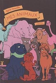 Mes animaux par Agnès Desarthe