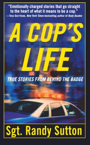 a-cop-s-life-true-stories-from-the-heart-behind-the-badge
