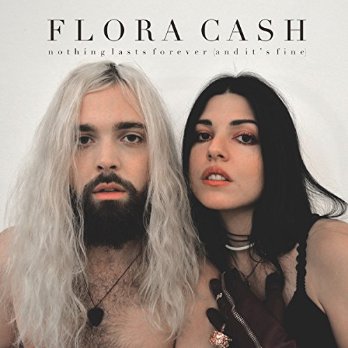 FLORA CASH - Nothing Lasts Forever