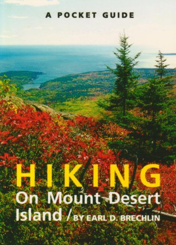 Mount Desert Island (A Pocket Guide to Hiking on Mount Desert Island (Pocket Guide (Camden, Me.).))
