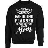 Wedding Planner Calls Me Mom Mothers Day Gift - Adult Sweatshirt XL Black