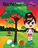 Rachel Loves to Run and Play, Tara Harwood, 148261037X
