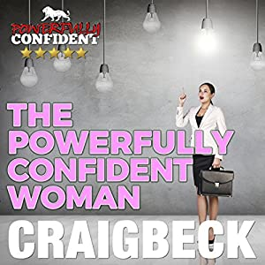 The Powerfully Confident Woman Audiobook