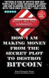 How I'm Making Money from the Secret Plot to Destroy Bitcoin (Boyd's Redpill Summaries Book 4001)