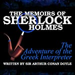 The Memoirs of Sherlock Holmes: The Adventure of the Greek Interpreter | Sir Arthur Conan Doyle