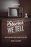 The Stories We Tell: How TV and Movies Long for and Echo the Truth (English Edition)