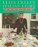 Elisa Celli's Italian Light Cooking, Elisa Celli, 0132739054