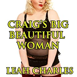Craig's Big Beautiful Woman