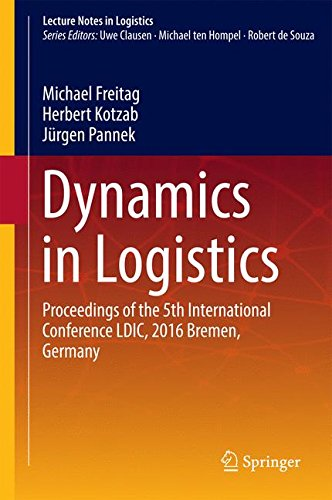 Dynamics in Logistics: Proceedings of the 5th International Conference LDIC, 2016 Bremen, Germany (Lecture Notes in Logi
