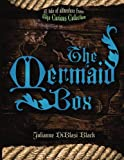 The Mermaid Box (The Curious Collection) (Volume 1)
