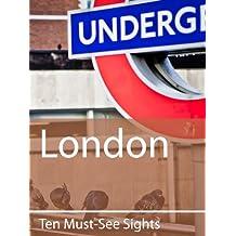 Ten Must-See Sights: London
