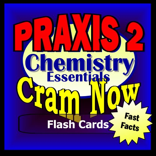PRAXIS II Prep Test CHEMISTRY Flash Cards-CRAM NOW!-PRAXIS Exam Review Book & Study Guide (PRAXIS II Cram Now! 3) (Praxis 2 Biology Content Knowledge Study Guide)