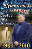 Steinbrenner: Quotes, Hits, & Legacy: George Steinbrenner's Controversial Life in Baseball with the New York Yankees in His Own Words and The Words of ... Him and Those that Have Feuded with Him