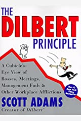 The Dilbert Principle: A Cubicle's-Eye View of Bosses, Meetings, Management Fads & Other Workplace Afflictions Paperback