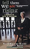 img - for Tell Them We Are Rising: A Memoir of Faith in Education book / textbook / text book