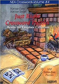 Just Right Crossword Puzzles Volume 4: Beside The Fireplace ...
