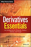 Derivatives Essentials: An Introduction to Forwards, Futures, Options and Swaps (Wiley Finance)