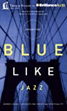 img - for Blue Like Jazz: Nonreligious Thoughts on Christian Spirituality book / textbook / text book