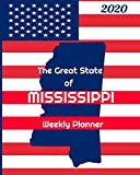 The Great State of Mississippi Weekly Planner: 2020 Diary, Calendar, and Notebook