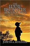 The Eddie Brewster Adventures, Judith Schuster, 1424144183