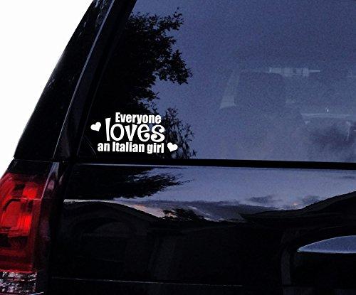 Tshirt Rocket Everyone Loves an Italian Girl Woman Vinyl Car Decal, Laptop Decal, Car Sticker, Boat (10in, White)