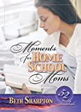 Moments for Homeschool Moms, Beth Sharpton, 0899573649
