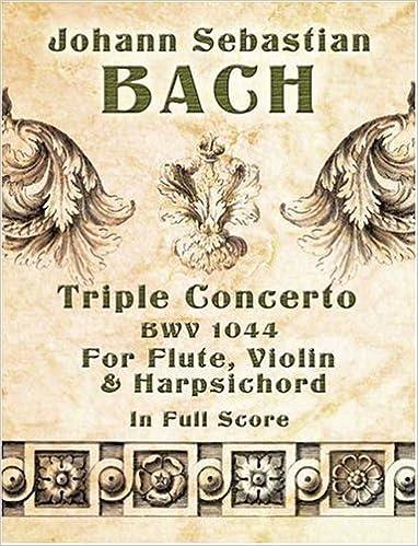 Triple Concerto, BWV 1044, for Flute, Violin and Harpsichord in Full Score