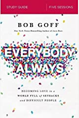 Everybody, Always Study Guide: Becoming Love in a World Full of Setbacks and Difficult People Paperback