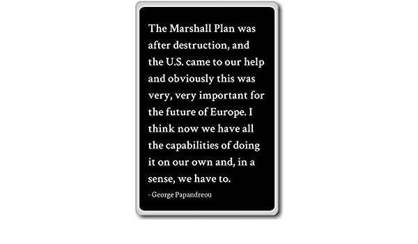 The Marshall Plan was after destruction - Imán para nevera con ...