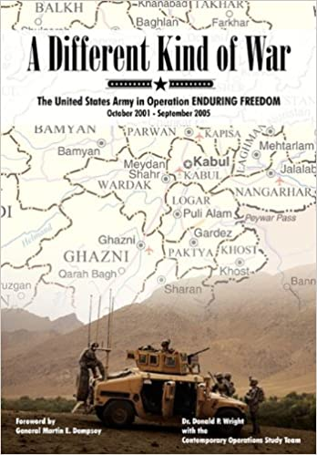 A Different Kind of War: The United States Army in Operation Enduring Freedom, October 2001 - September 2005