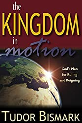 The Kingdom In Motion: God's Plan For Ruling And Reigning