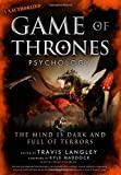 Image of Game of Thrones Psychology: The Mind is Dark and Full of Terrors