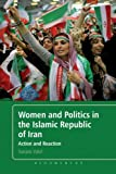 Women and Politics in the Islamic Republic of Iran: Action and Reaction, Sanam Vakil, 144119214X